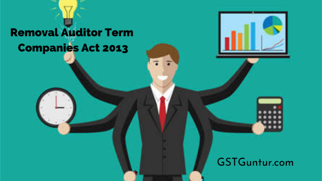 Removal Auditor Term Companies Act 2013