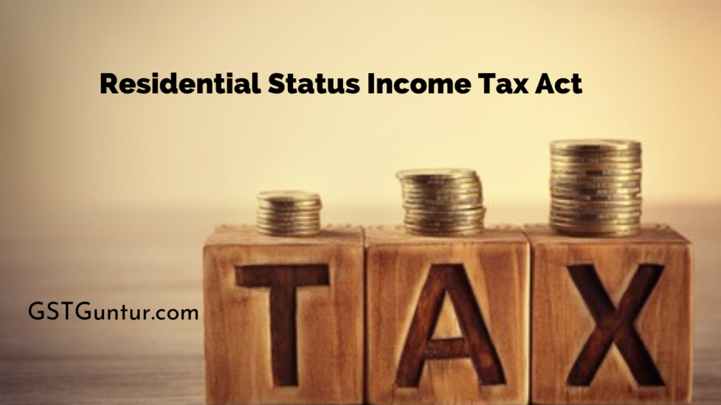 Residential Status Income Tax Act