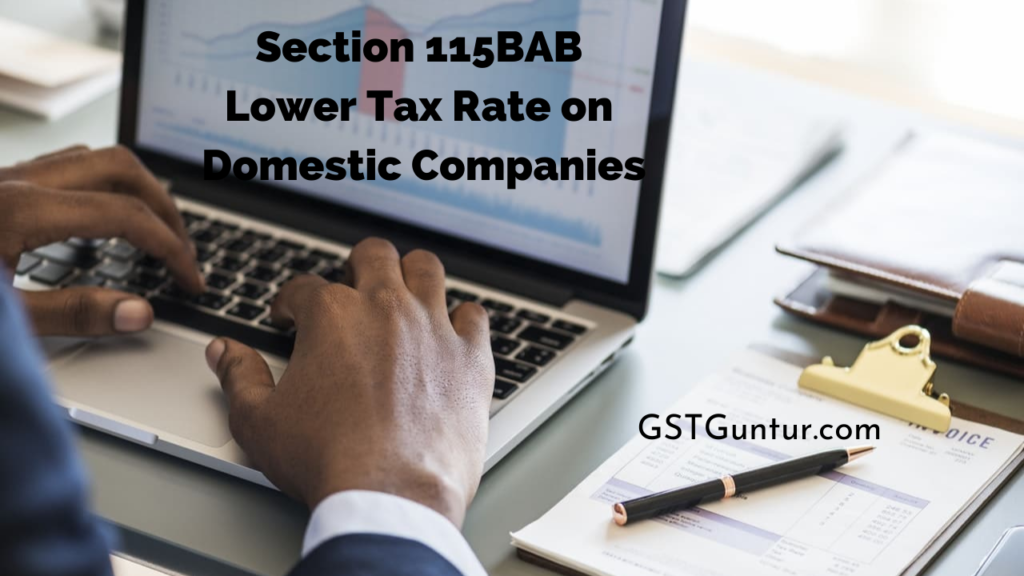 Section 115BAB Lower Tax Rate on Domestic Companies