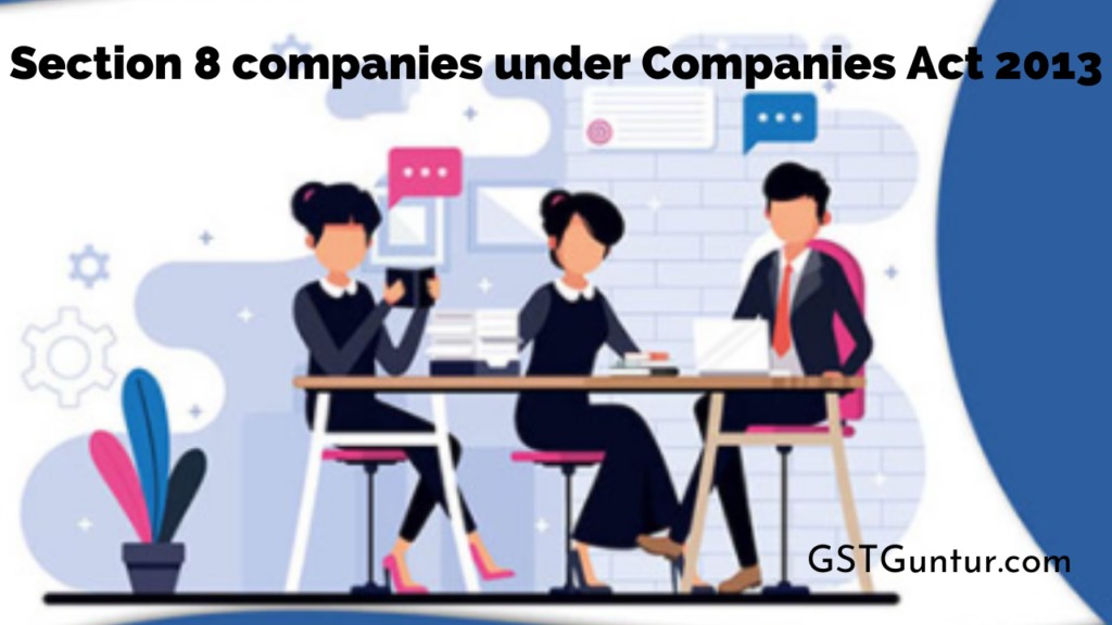 Section 8 companies under Companies Act 2013