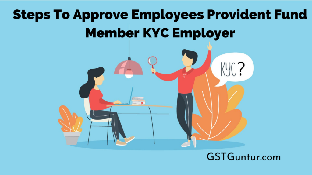 Steps To Approve Employees Provident Fund Member KYC Employer