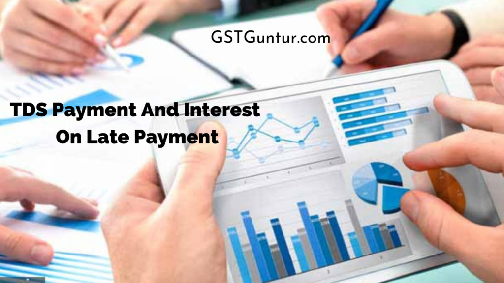 TDS Payment And Interest On Late Payment