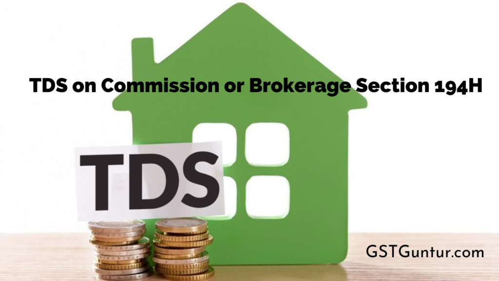 TDS on Commission or Brokerage Section 194H