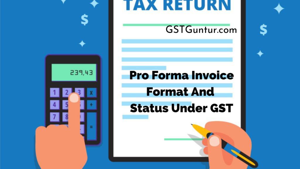 What Is Pro Forma Invoice Format And Status Under GST