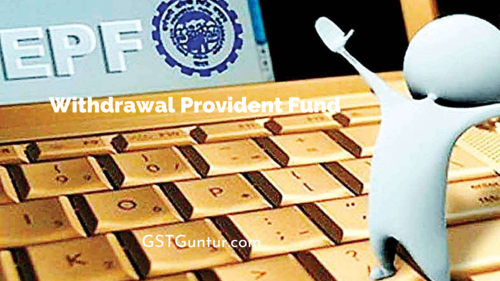 Withdrawal Provident Fund